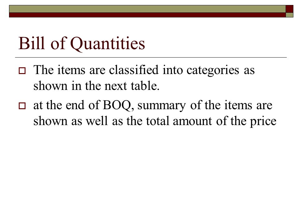 Bill of Quantities The items are classified into categories as shown in the next table.