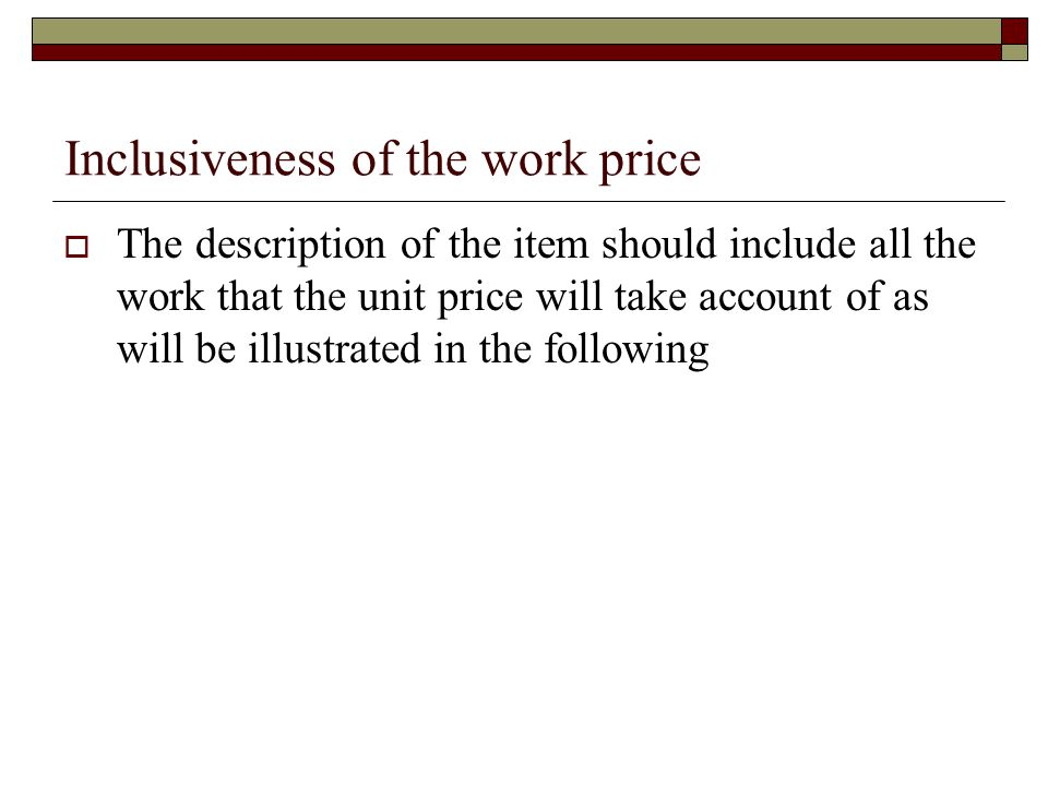 Inclusiveness of the work price