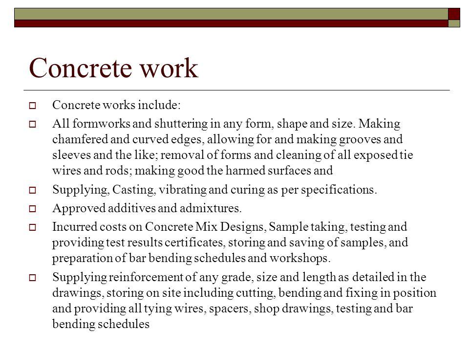 Concrete work Concrete works include: