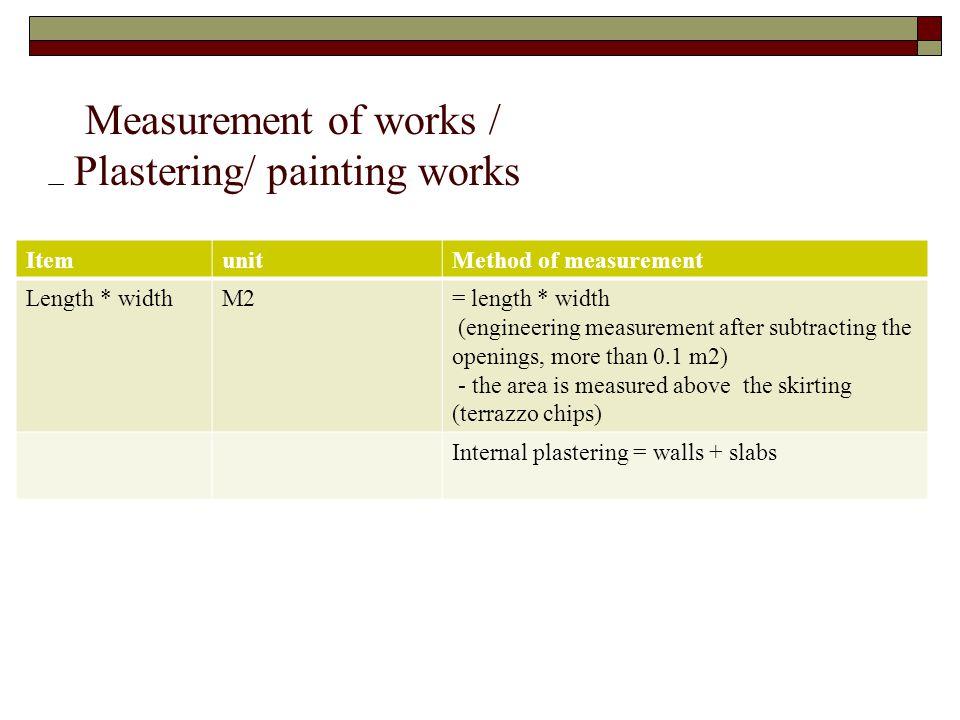 Measurement of works / Plastering/ painting works