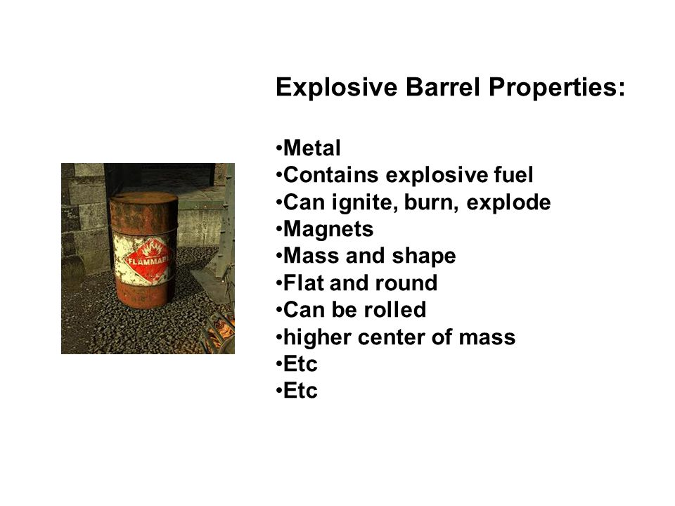 Explosive Barrel Properties: