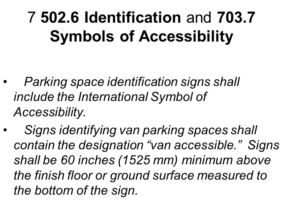 7 502.6 Identification and 703.7 Symbols of Accessibility