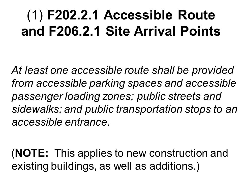 (1) F202.2.1 Accessible Route and F206.2.1 Site Arrival Points