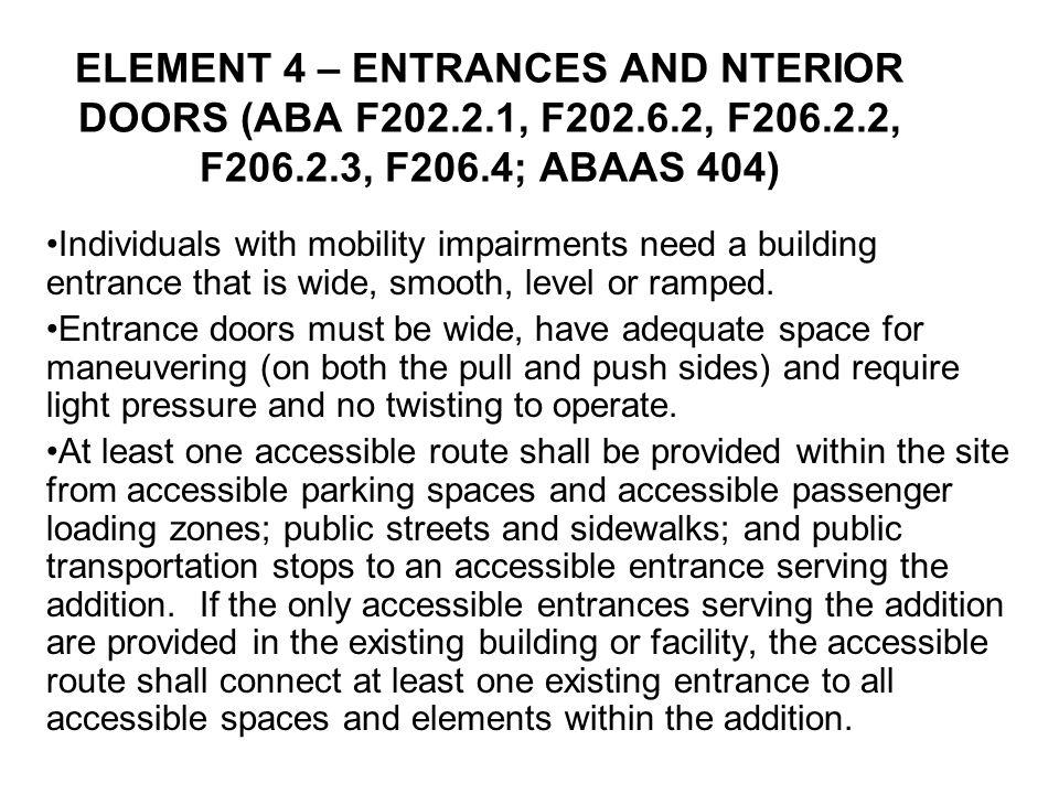 ELEMENT 4 – ENTRANCES AND NTERIOR DOORS (ABA F202. 2. 1, F202. 6