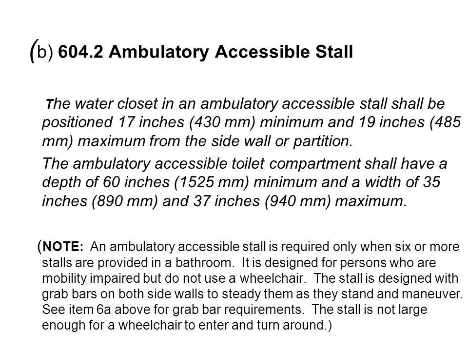 (b) 604.2 Ambulatory Accessible Stall