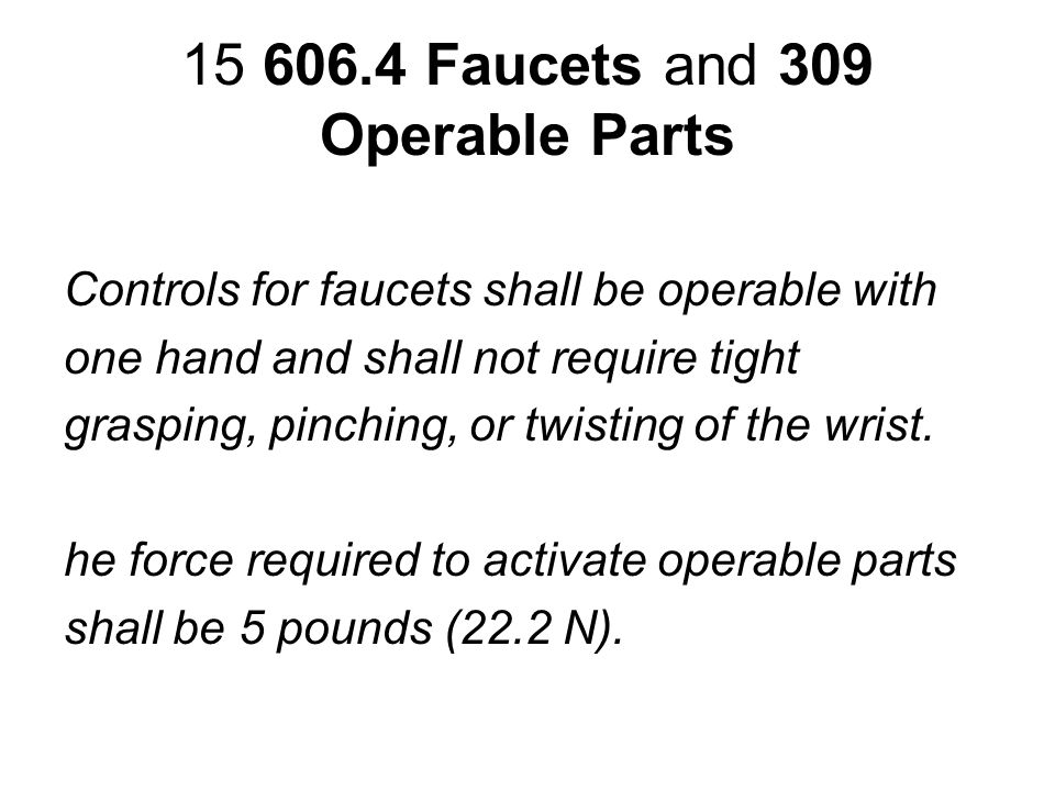 15 606.4 Faucets and 309 Operable Parts