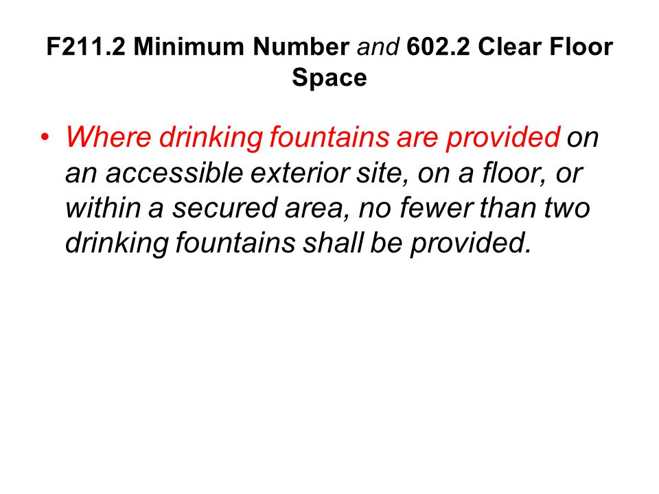 F211.2 Minimum Number and 602.2 Clear Floor Space