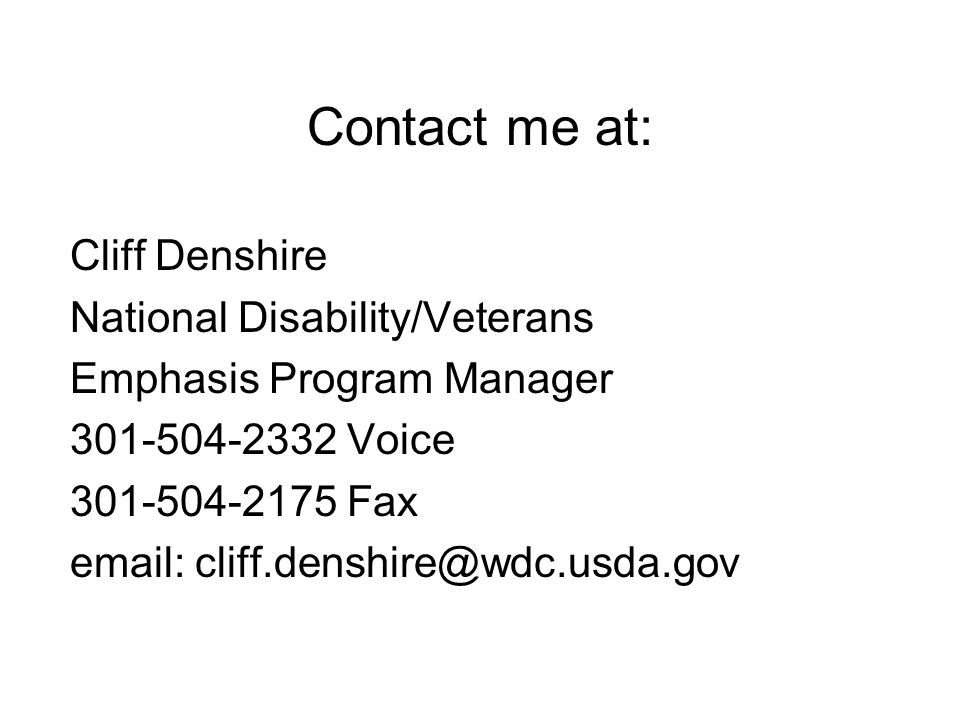 Contact me at: Cliff Denshire National Disability/Veterans