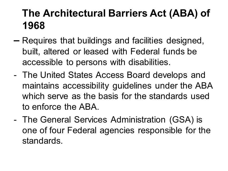 The Architectural Barriers Act (ABA) of 1968