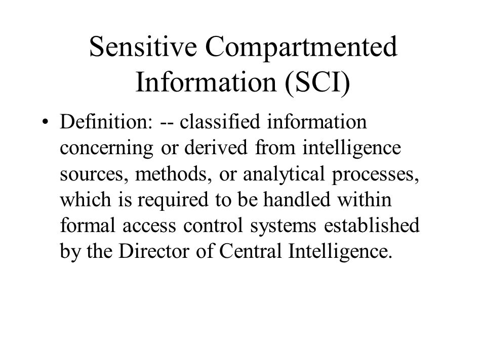 Sensitive Compartmented Information (SCI)