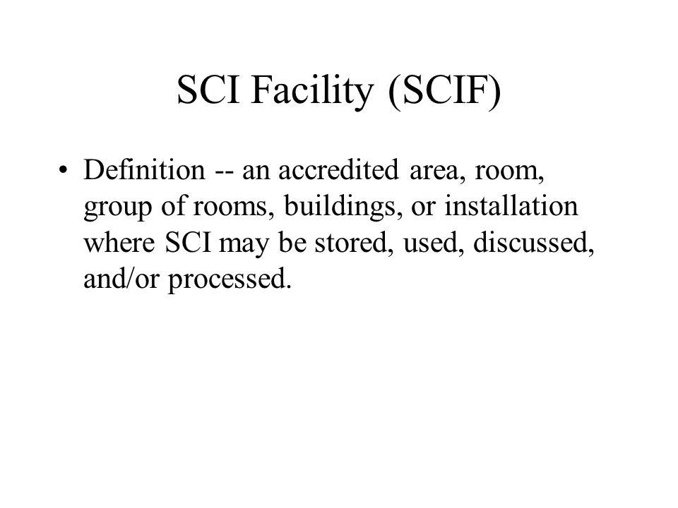 SCI Facility (SCIF)