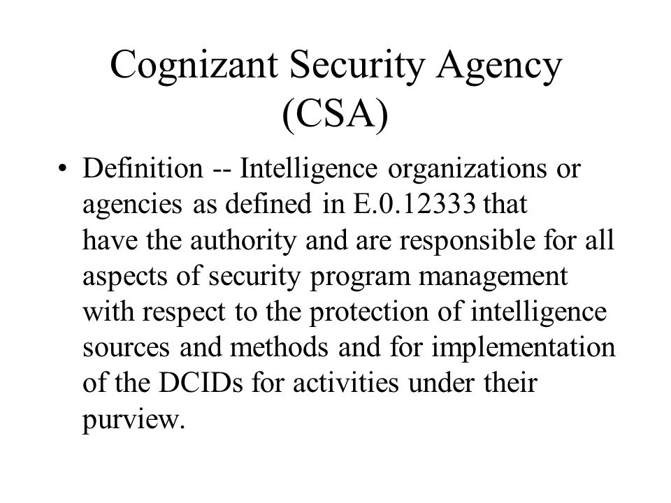 Cognizant Security Agency (CSA)