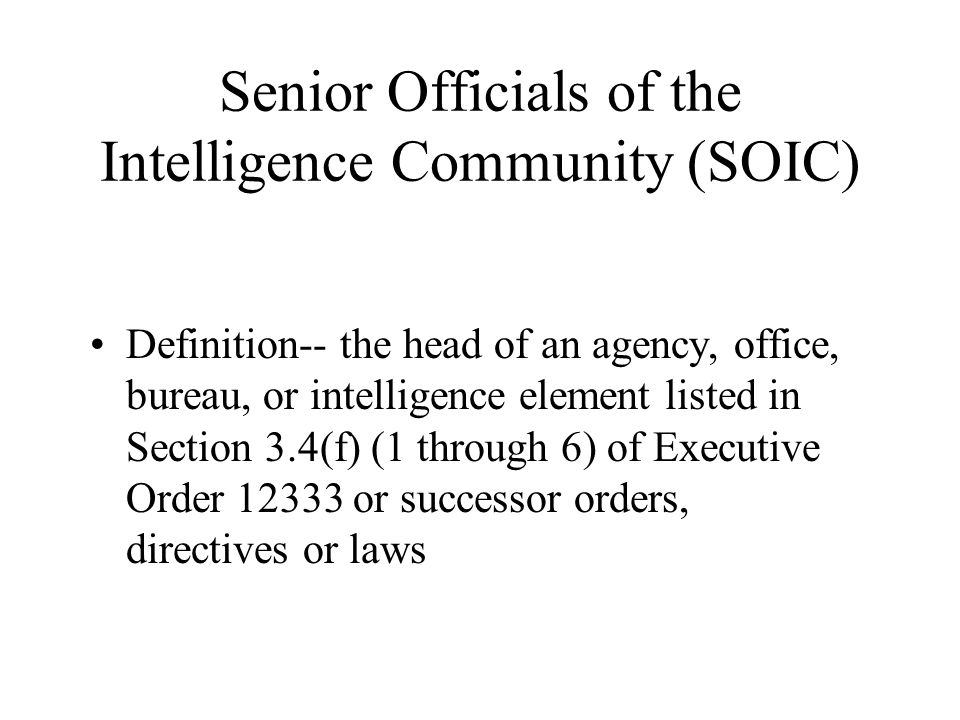 Senior Officials of the Intelligence Community (SOIC)