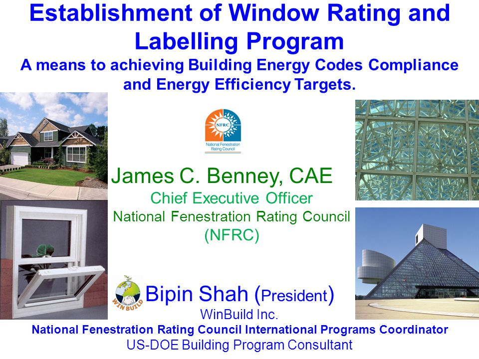 Establishment of Window Rating and Labelling Program A means to achieving Building Energy Codes Compliance and Energy Efficiency Targets.