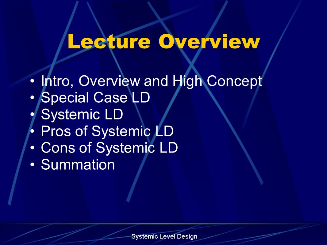 Lecture Overview Intro, Overview and High Concept Special Case LD