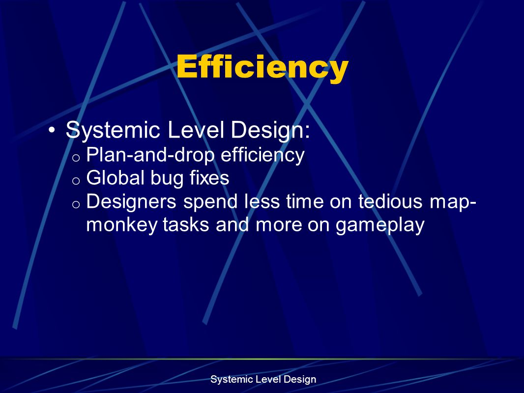 Efficiency Systemic Level Design: Plan-and-drop efficiency