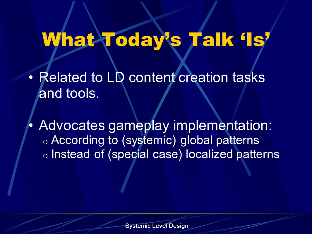 What Today's Talk 'Is' Related to LD content creation tasks and tools.