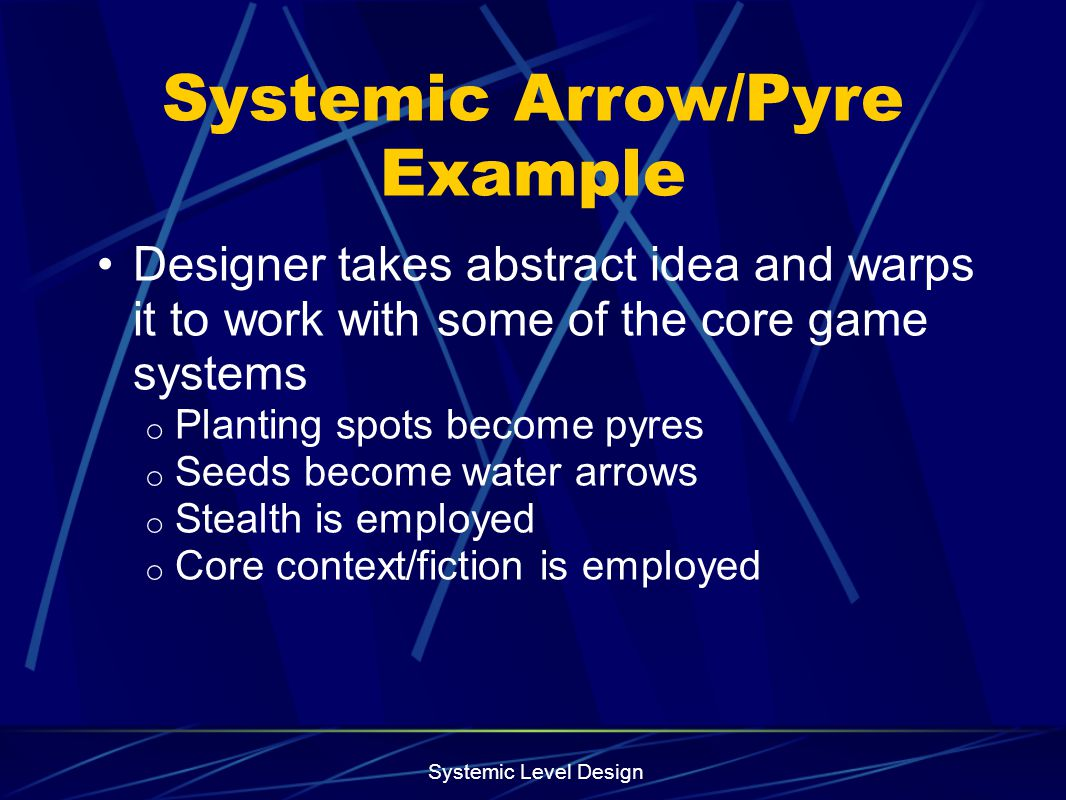 Systemic Arrow/Pyre Example