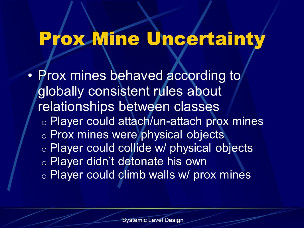 Prox Mine Uncertainty Prox mines behaved according to globally consistent rules about relationships between classes.