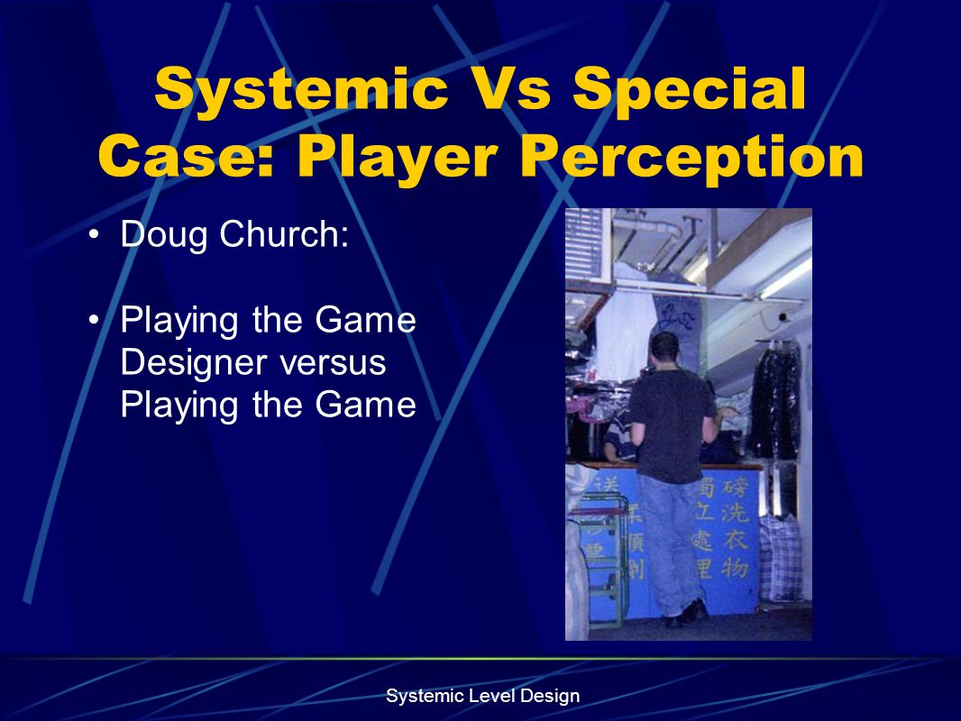 Systemic Vs Special Case: Player Perception