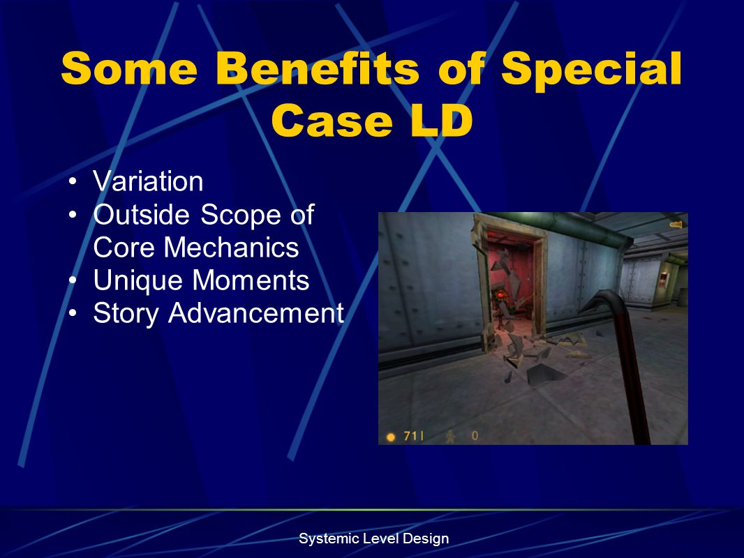 Some Benefits of Special Case LD