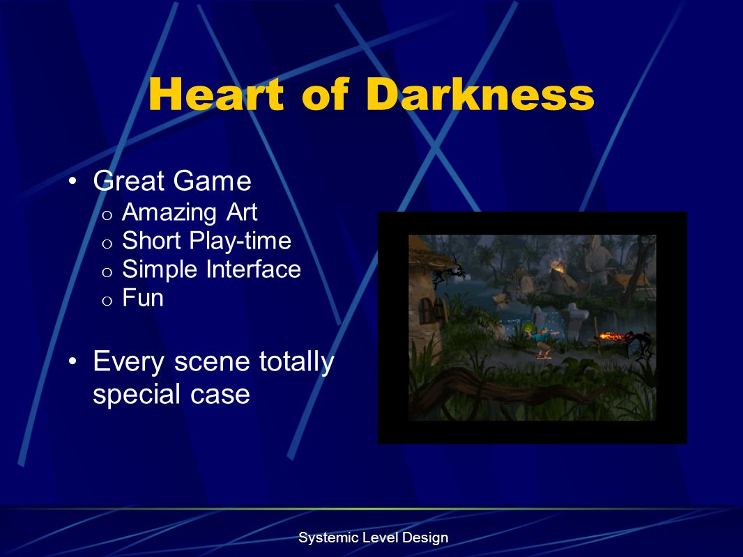 Heart of Darkness Great Game Every scene totally special case