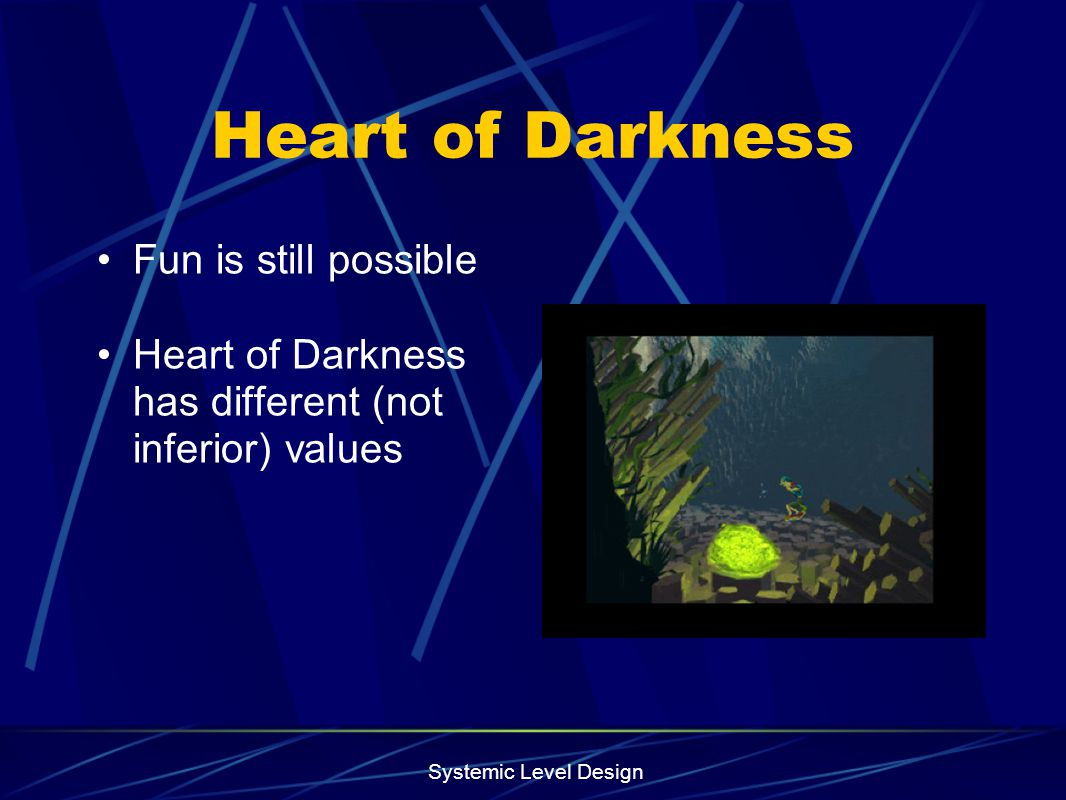 Heart of Darkness Fun is still possible