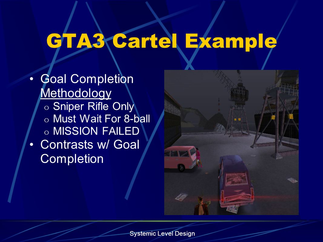 GTA3 Cartel Example Goal Completion Methodology