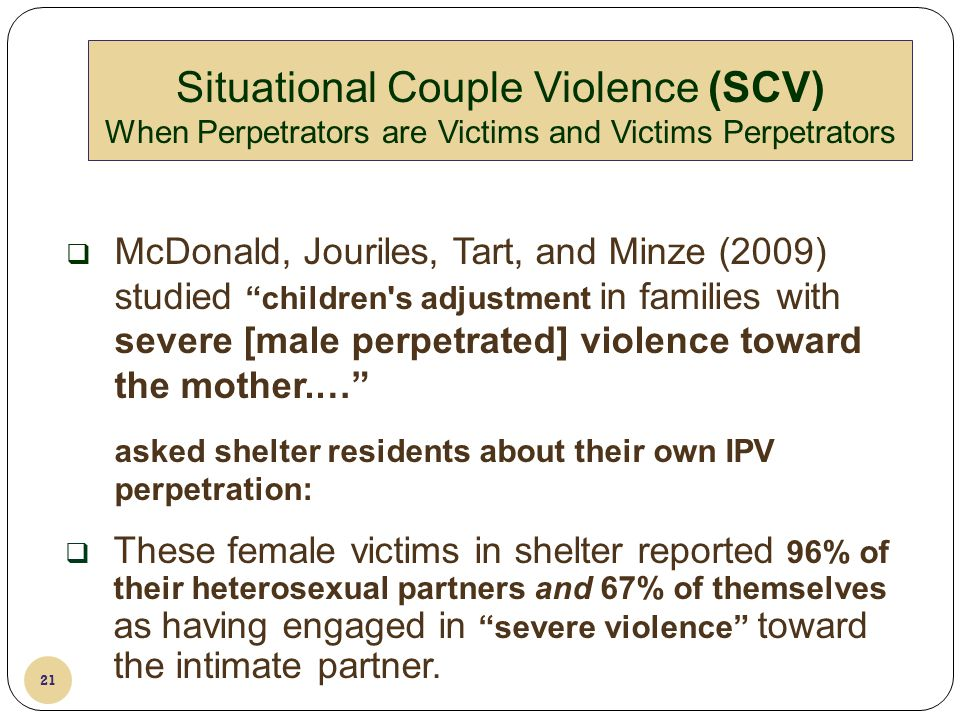 4/8/2011 Situational Couple Violence (SCV) When Perpetrators are Victims and Victims Perpetrators.