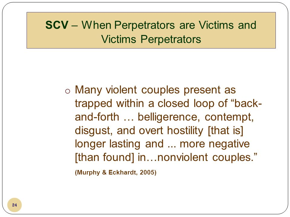 SCV – When Perpetrators are Victims and Victims Perpetrators