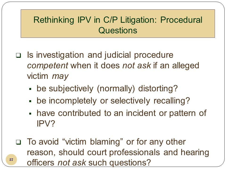 Rethinking IPV in C/P Litigation: Procedural Questions