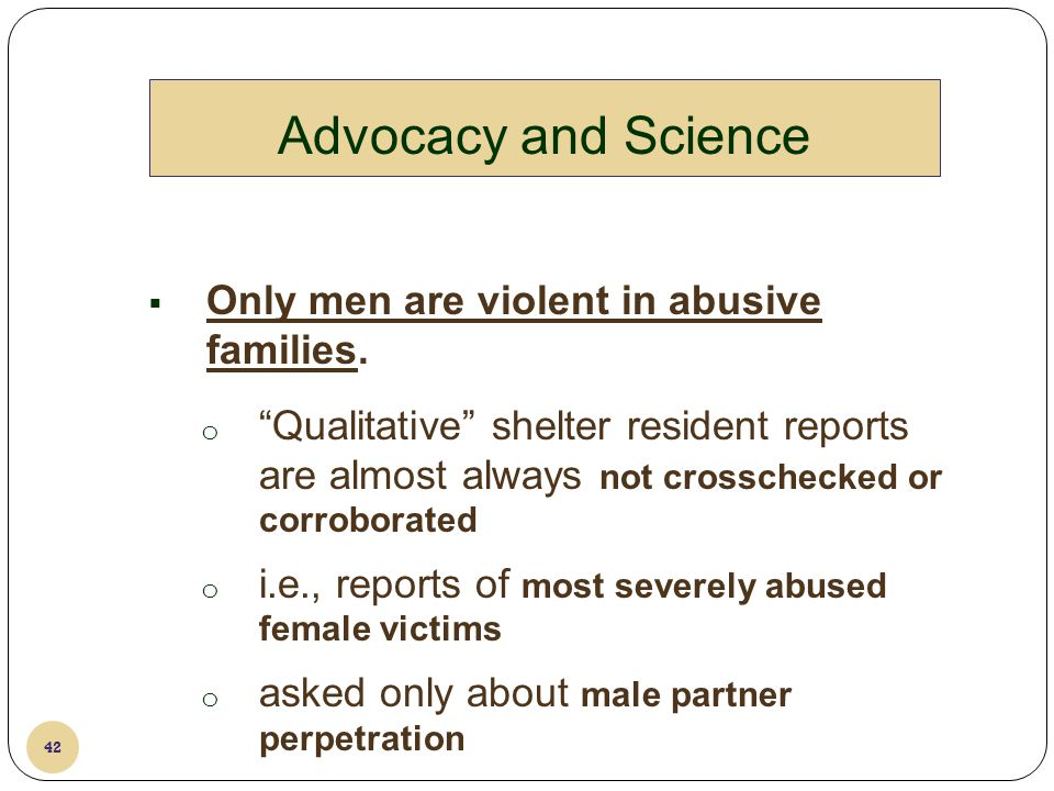 Advocacy and Science Only men are violent in abusive families.
