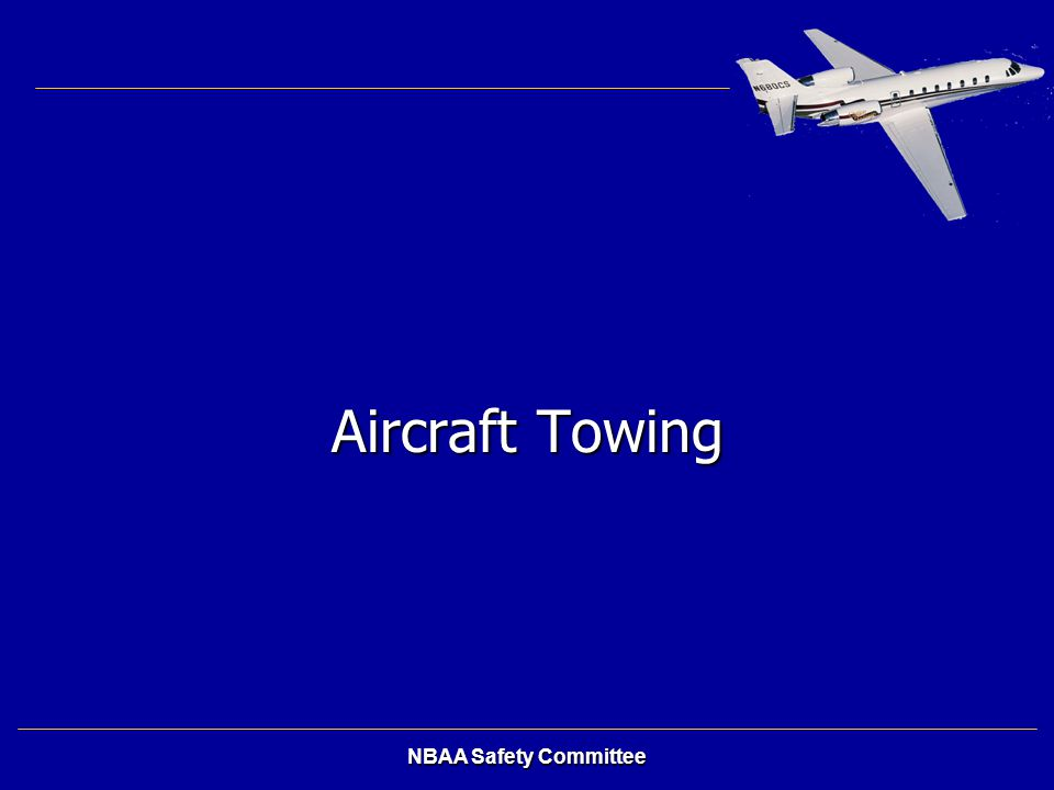 Aircraft Towing NBAA Safety Committee