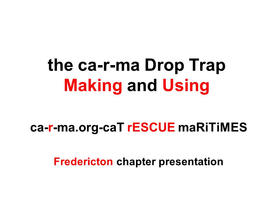 the ca-r-ma Drop Trap Making and Using