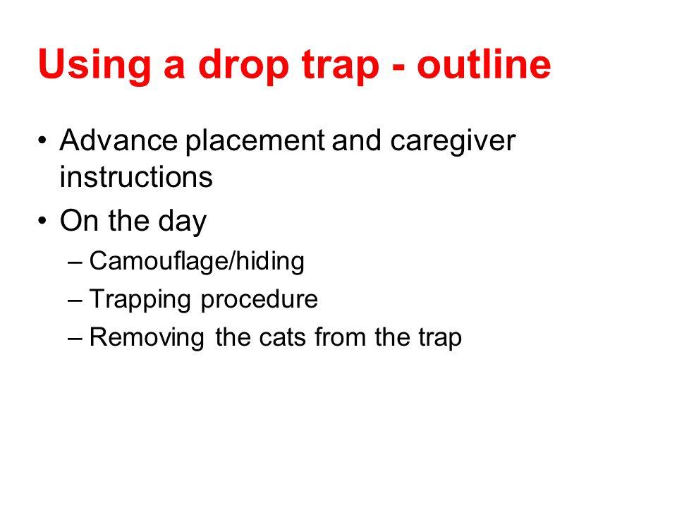 Using a drop trap - outline