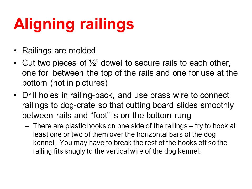 Aligning railings Railings are molded