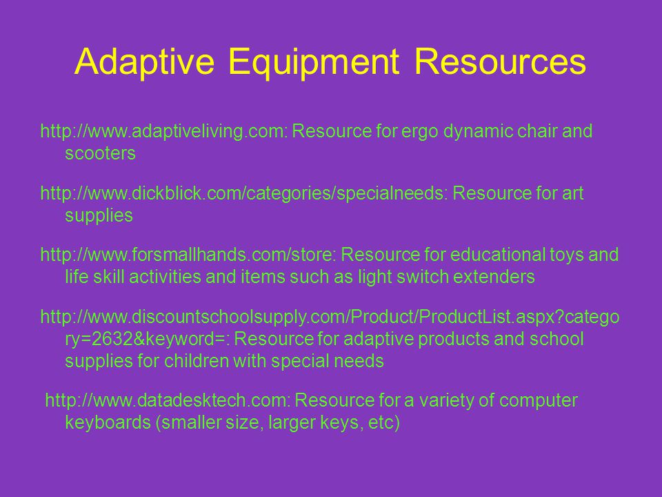 Adaptive Equipment Resources