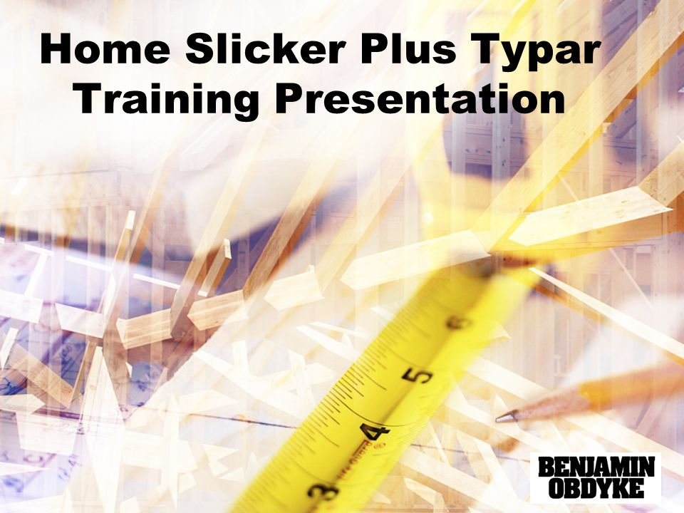 Home Slicker Plus Typar Training Presentation