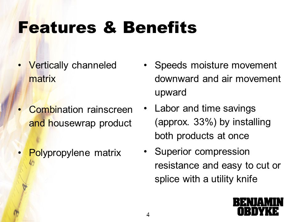 Features & Benefits Vertically channeled matrix