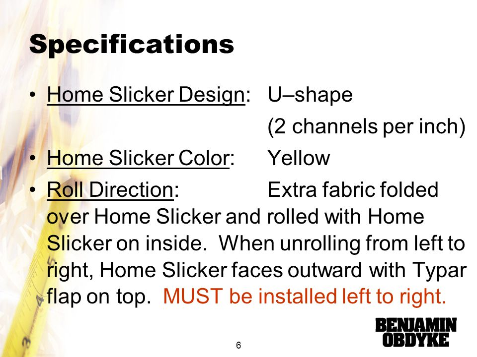 Specifications Home Slicker Design: U–shape (2 channels per inch)
