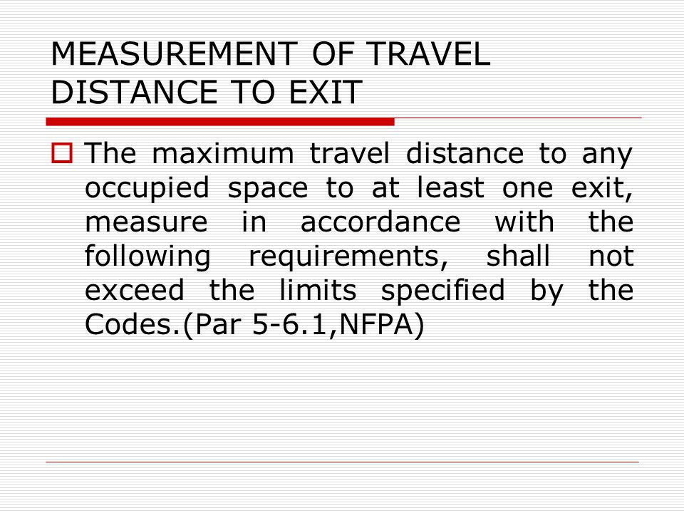 MEASUREMENT OF TRAVEL DISTANCE TO EXIT