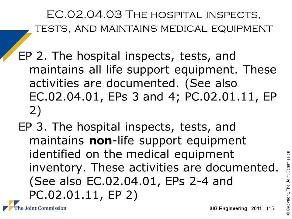 EC.02.04.03 The hospital inspects, tests, and maintains medical equipment