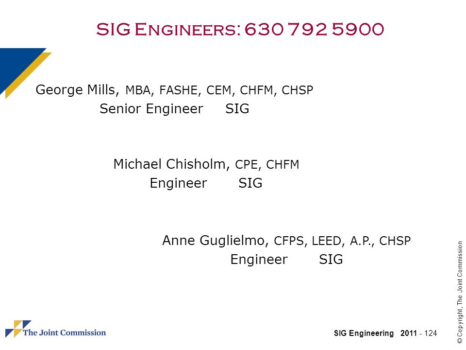 SIG Engineers: 630 792 5900 George Mills, MBA, FASHE, CEM, CHFM, CHSP