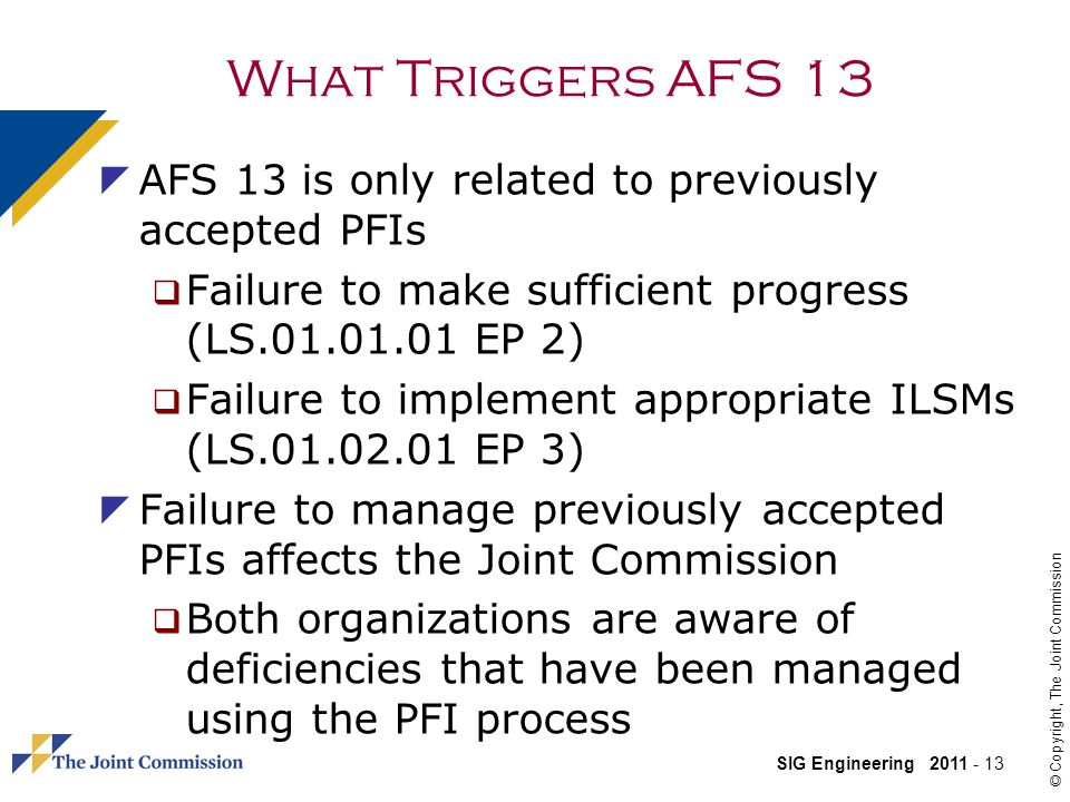 What Triggers AFS 13 AFS 13 is only related to previously accepted PFIs. Failure to make sufficient progress (LS.01.01.01 EP 2)