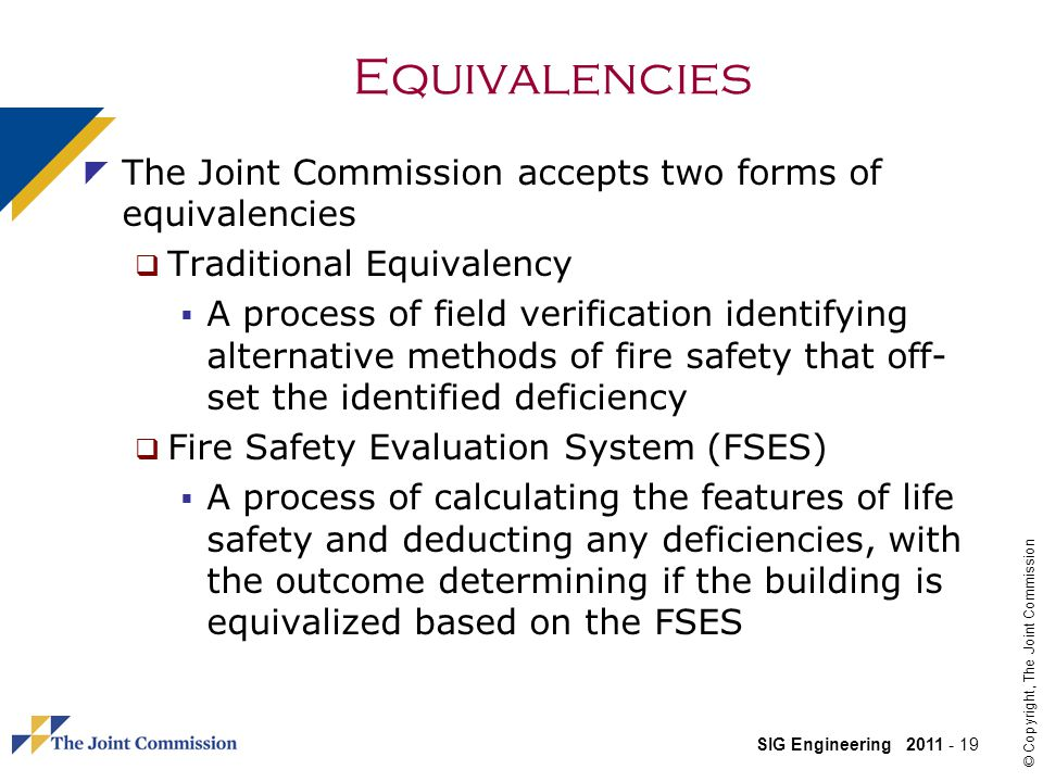 Equivalencies The Joint Commission accepts two forms of equivalencies