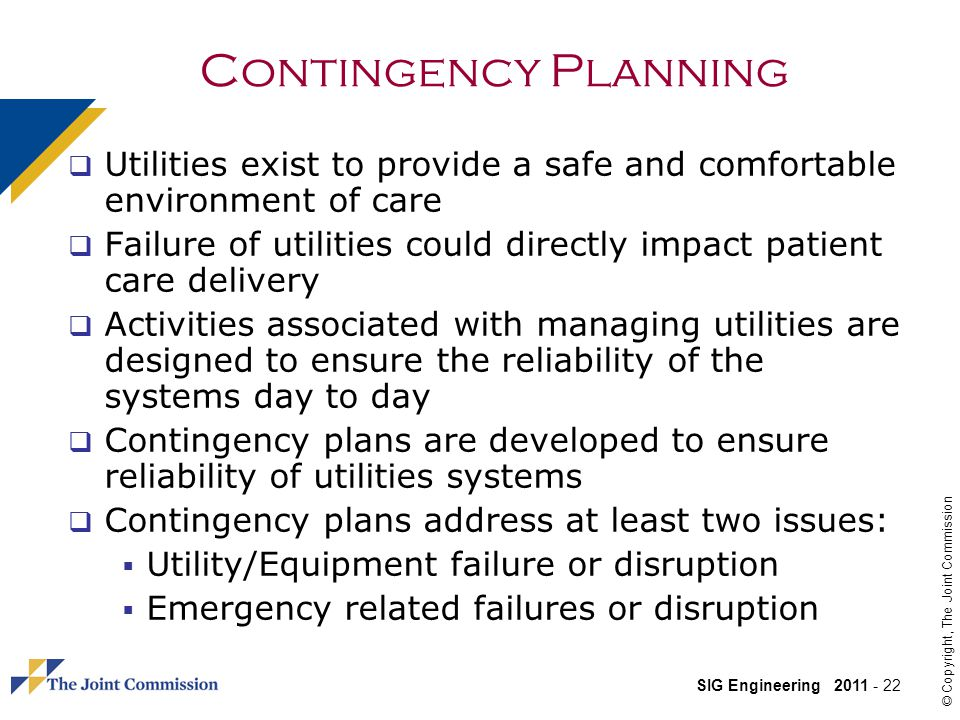 Contingency Planning Utilities exist to provide a safe and comfortable environment of care.