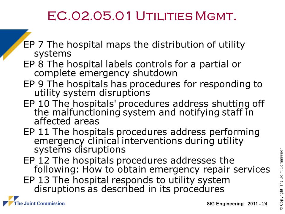 EC.02.05.01 Utilities Mgmt. EP 7 The hospital maps the distribution of utility systems.