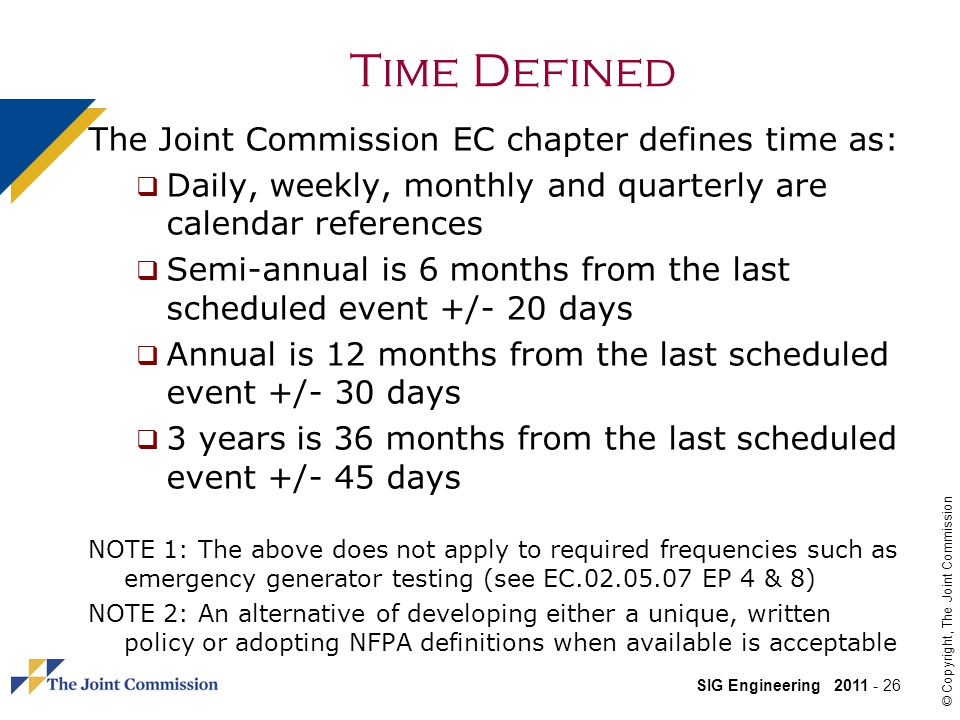 Time Defined The Joint Commission EC chapter defines time as: