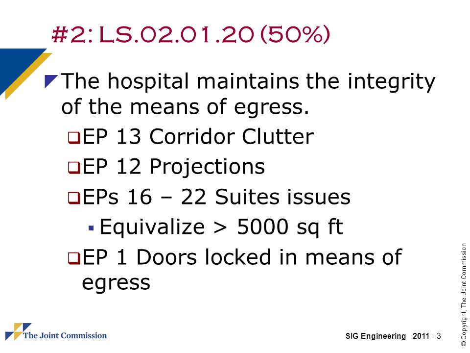 #2: LS.02.01.20 (50%) The hospital maintains the integrity of the means of egress. EP 13 Corridor Clutter.