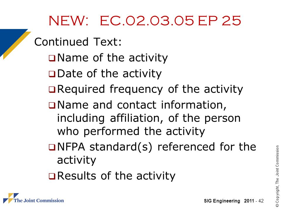 NEW: EC.02.03.05 EP 25 Continued Text: Name of the activity